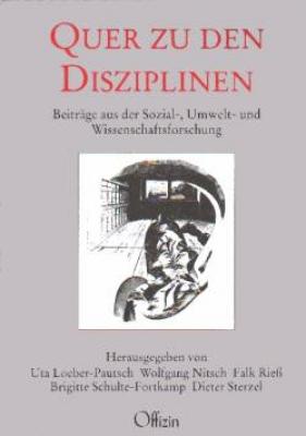 Uta Loeber-Pautsch/Wolfgang Nitsch/Falk Rieß/Brigitte Schulte-Fortkamp/Dieter Sterzel (Hrsg.) - Quer zu den Disziplinen