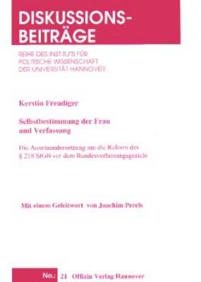 Freudiger, Kerstin: Selbstbestimmung der Frau und Verfassung - Die Auseinandersetzung um die Reform des § 218 StGB vor dem Bundesverfassungsgericht