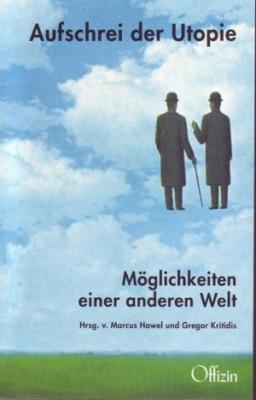 Marcus Hawel und Gregor Kritidis: Aufschrei der Utopie - Möglichkeiten einer anderen Welt