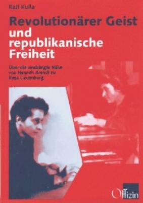 Kulla, Ralf: Revolutionärer Geist und Republikanische Freiheit