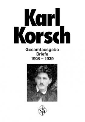 Korsch, Karl - Briefe 1908-1958 (Gesamtausgabe  - Bände 8 und 9)