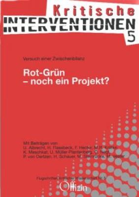 (Kritische Interventionen 5) Rot-Grün - noch ein Projekt? - Versuch einer Zwischenbilanz