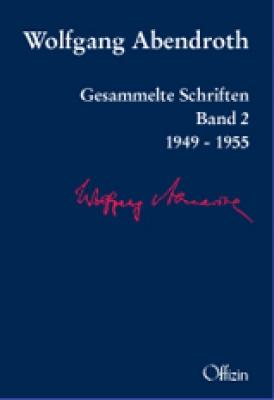 Abendroth, Wolfgang: Gesammelte Schriften - Band 2: 1949 - 1955