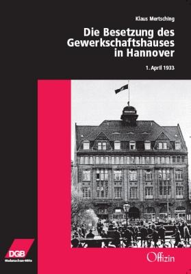 Mertsching, Klaus: Die Besetzung des Gewerkschaftshauses in Hannover am 1.