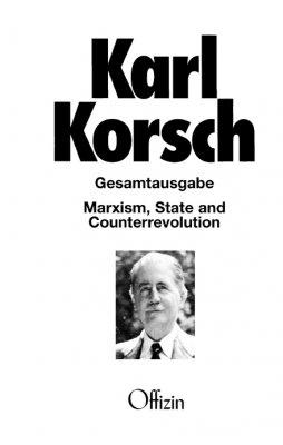 Korsch, Karl - Marxism, State and Counterrevolution (Gesamtausgabe Band 7)
