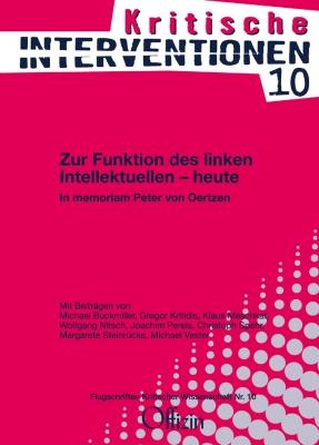 (Kritische Interventionen 10) Zur Funktion des linken Intellektuellen – heute  In memoriam Peter von Oertzen