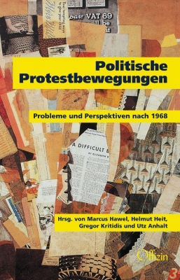 Hrsg.: Marcus Hawel, Helmut Heit, Gregor Kritidis und Utz Anhalt : Politische Protestbewegungen - Probleme und Perspektiven nach 1968