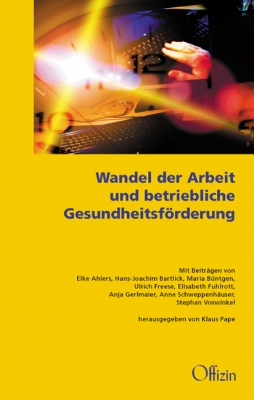 Pape, Klaus (Hrsg.): Wandel der Arbeit und betriebliche Gesundheitsförderung