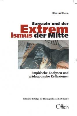 Ahlheim, Klaus: Sarrazin und der Extremismus der Mitte