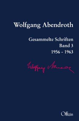 Abendroth, Wolfgang: Gesammelte Schriften - Band 3: 1956 – 1963