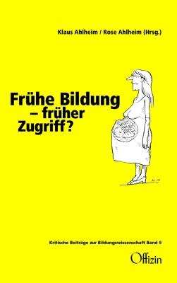 Ahlheim, Klaus / Ahlheim, Rose (Hrsg.) - Frühe Bildung – früher Zugriff?