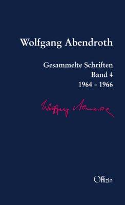 Wolfgang Abendroth, Gesammelte Schriften, Band 4: 1964-1966