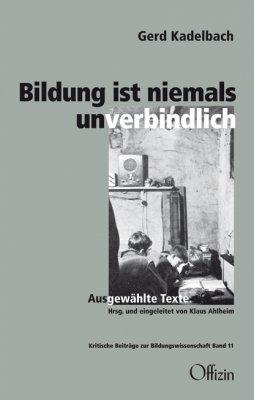 Gerd Kadelbach, Bildung ist niemals unverbindlich. Ausgewählte Texte. Hrsg. und eingeleitet von Klaus Ahlheim