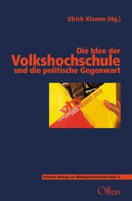 Ulrich Klemm (Hrsg.):  Die Idee der Volkshochschule und die politische Gegenwart