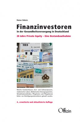 Rainer Bobsin Finanzinvestoren in der Gesundheitsversorgung in Deutschland 20 Jahre Private Equity Eine Bestandsaufnahme 3. erw. Aufl. ist eben erschienen