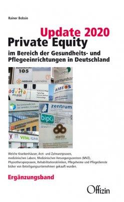 Rainer Bobsin, Update 2020 -  - Private Equity im Bereich der Gesundheits- und Pflegeeinrichtungen in Deutschland