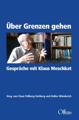 Claus Füllberg-Stolberg, Volker Wünderich (Hrsg.), Über Grenzen gehen. Gespräche mit Klaus Meschkat